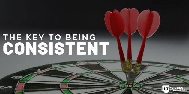 The Key to Being Consistent in Your Business