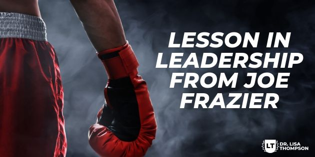 Leadership Lesson from Joe Frazier
