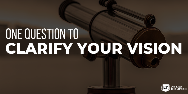 One Question to Clarify Your Vision
