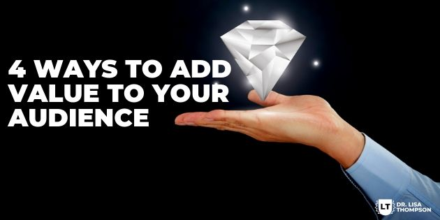 4 Newbie-Friendly Ways to Add Value to Your Audience