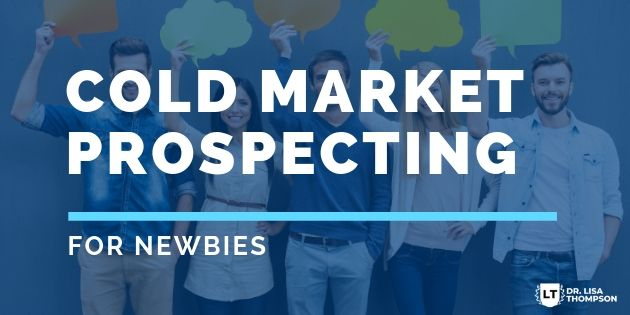 2 Powerful Reasons to do Cold Market Prospecting
