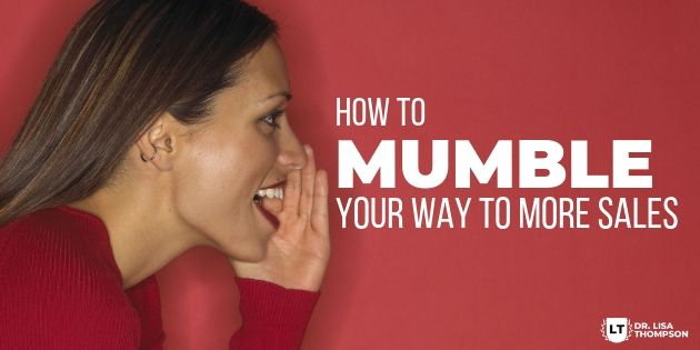 How to Use the Mumble to Attract More Sales