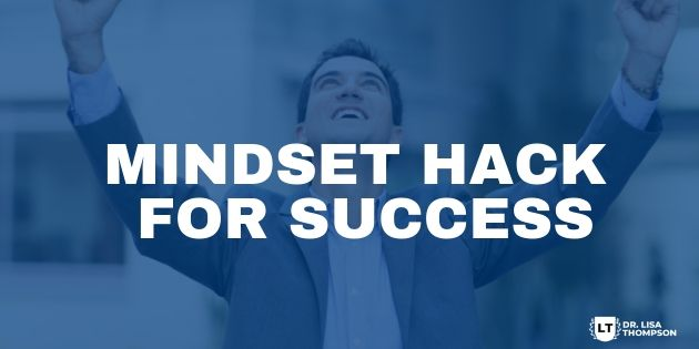 Biggest Mindset Hack to Achieve Success in Your Business
