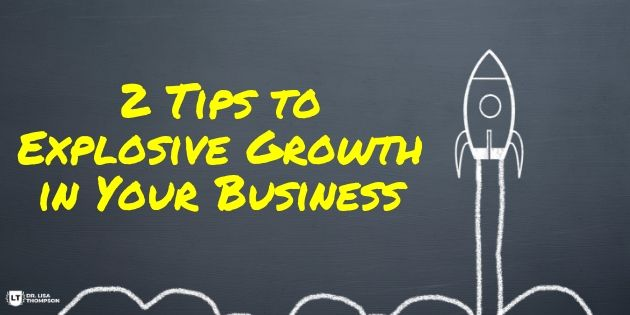 2 Tips to Explosive Growth in Your Home Business