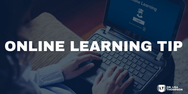 Online Learning Tip to Maximize Your Results