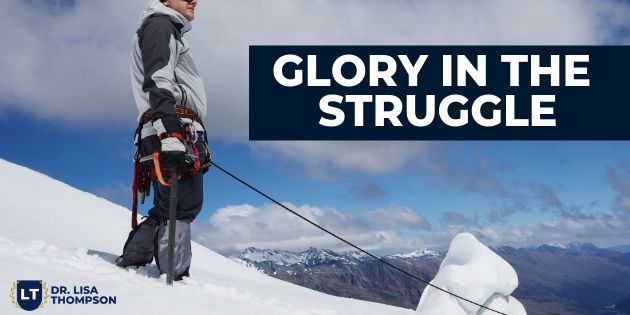 Finding Glory in the Struggle