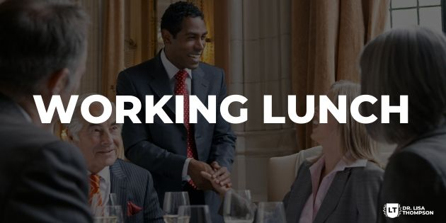 Why Doing a Working Lunch Can EXPLODE Your Business