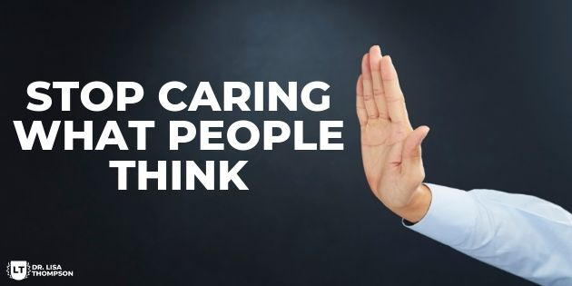 Stop Caring What People Think