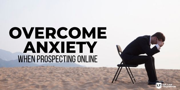 How to Overcome Anxiety When Prospecting Online