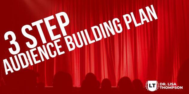 3 Step Audience Building Plan