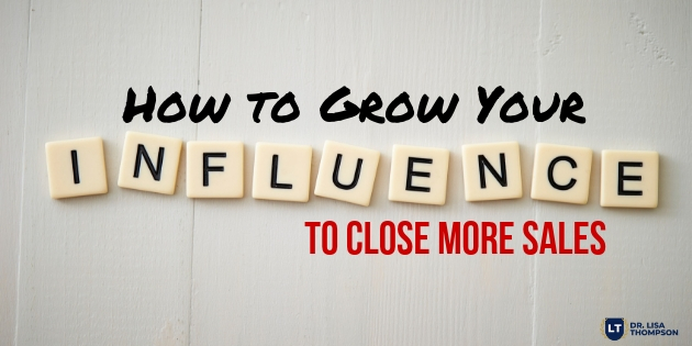 How to Grow Your Influence to Increase Your Sales