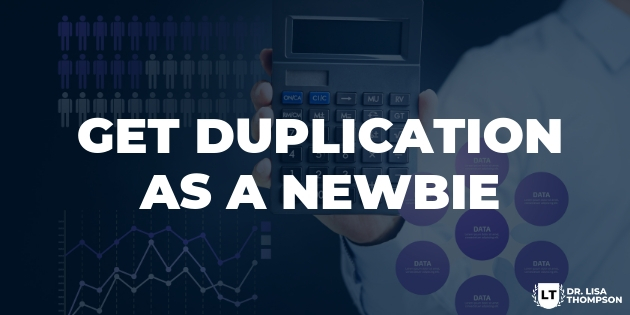 How to Get Duplication as a Newbie