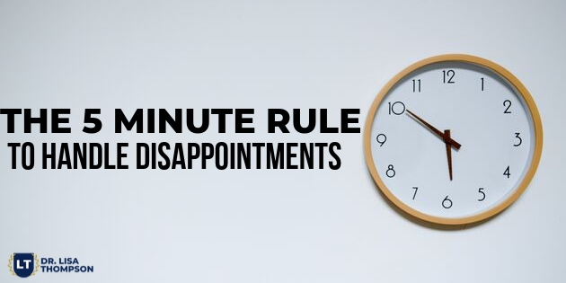 The 5 Minute Rule to Handle Disappointments
