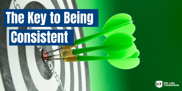 The Key to Staying Consistent in Your Business