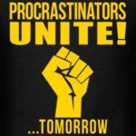 procrastinators-unite-t-shirts-men-s-t-shirt 2