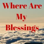 Are You Actually Blocking Your Wonderful Blessings?