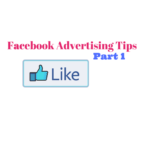 Facebook Advertising Tips-Part 1