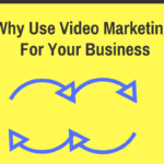 Why Use Video Marketing To Get More Sales in Business