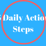 5 Daily Action Steps To Create Success In Your Online Business