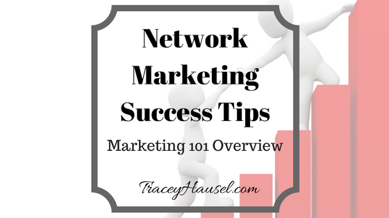 Network Marketing Success Tips: Marketing 101 Overview