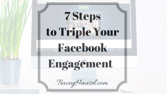 7 Steps to Triple Your Facebook Engagement
