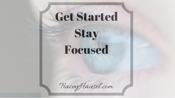 Get Started Stay Focused Eye