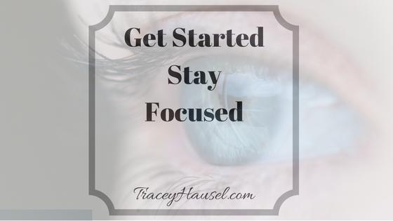 Get Started Stay Focused Eye