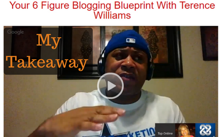 Creating your Legacy! My Takeaway from Terence Williams' 6 Figure Blog Blueprint