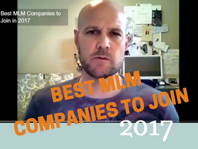 The Best MLM Companies to Join in 2017!