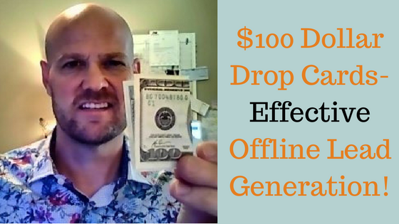 Advice to help you carry out an effective offline Lead Generation Campaign using 100 Dollar Drop Cards