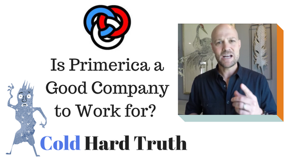 Is Primerica a good company to work for?  The Cold Hard Truth