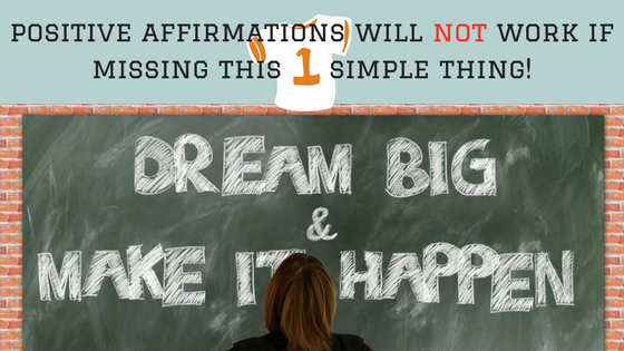 Positive Affirmations for Business Owners will Not Work if Missing this 1 Simple Thing!
