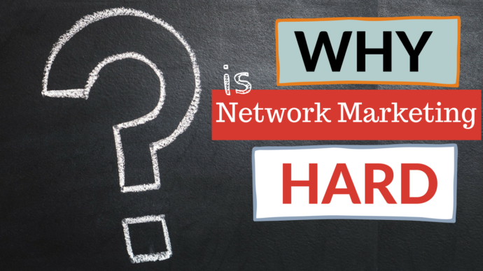 Why is Network Marketing so Hard to Build Part Time?
