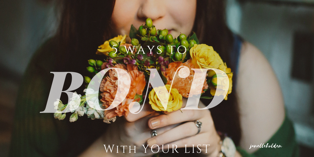 5 Ways To Bond With Your List