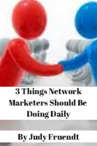 3 things network marketers should be doing daily
