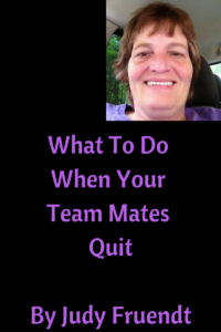 What To Do When Your Team Mates Quit