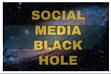 Social MediaBlack Hole