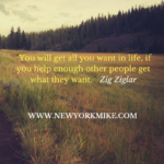 Zig Ziglar You wil get