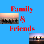 Family &Friends