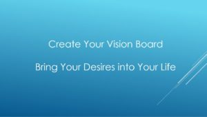What is a Vision Board? Make the Law of Attraction work for you