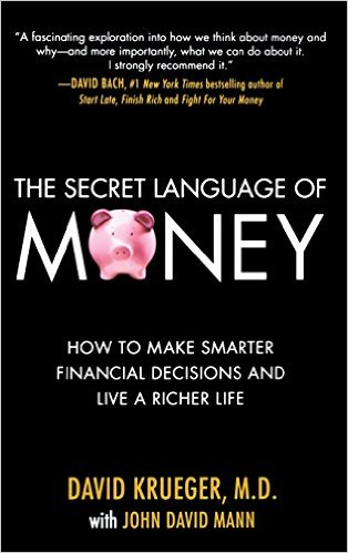 The Secret Language of Money: How to Make Smarter Financial Decisions and Live a Richer Life
