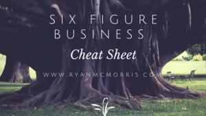 Six Figure Cheat Sheet
