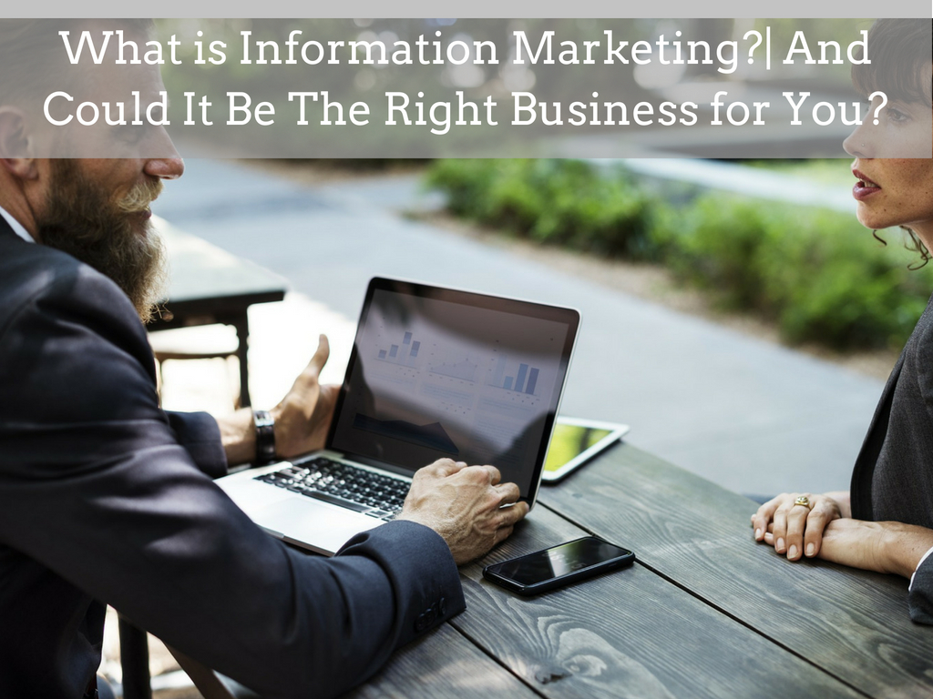What is Information Marketing?| And Could It Be The Right Business for You?