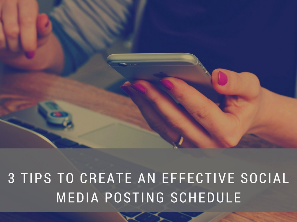3 Tips to Create an Effective Social Media Posting Schedule