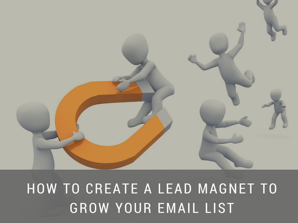 How to Create a Lead Magnet to Grow Your Email List
