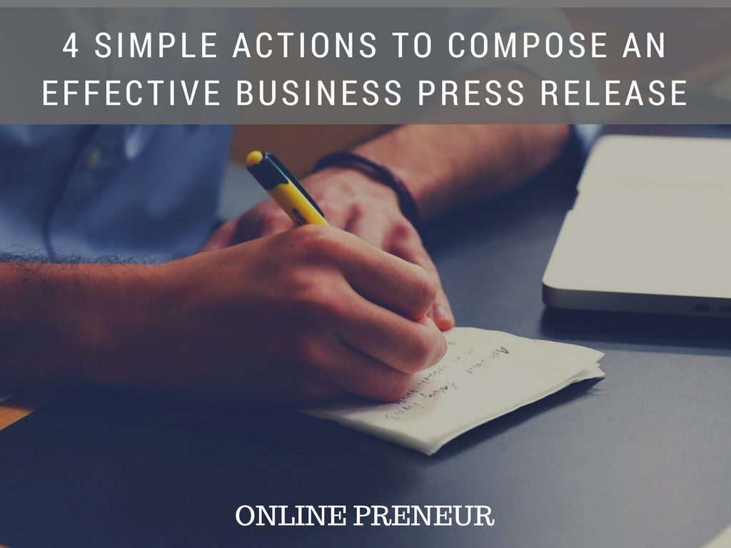 4 Simple Actions to Compose an Effective Business Press Release
