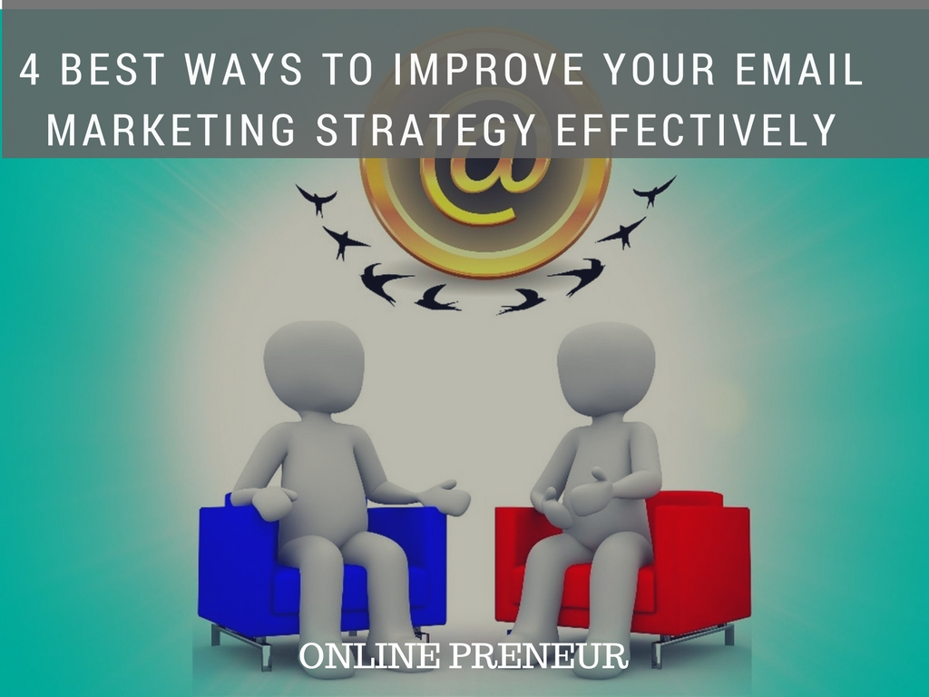 4 Best ways To Improve Your Email Marketing Strategy Effectively