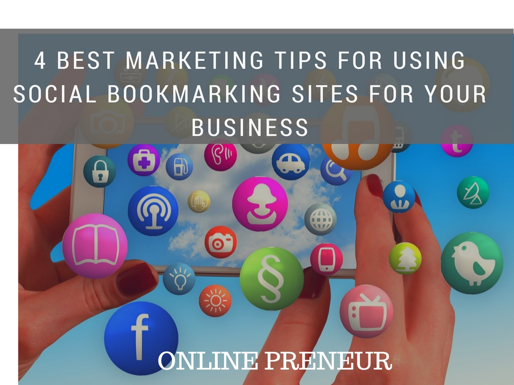 4 Best Marketing Tips for Using Social Bookmarking sites for Your Business