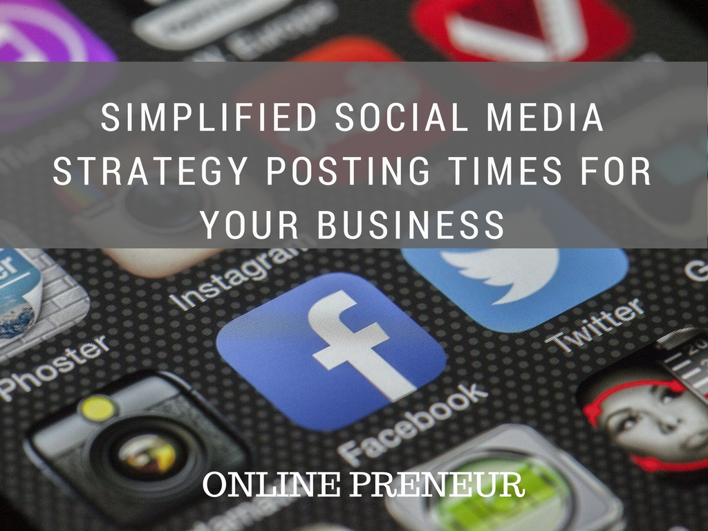 Simplified Social Media strategy posting times For Your Business
