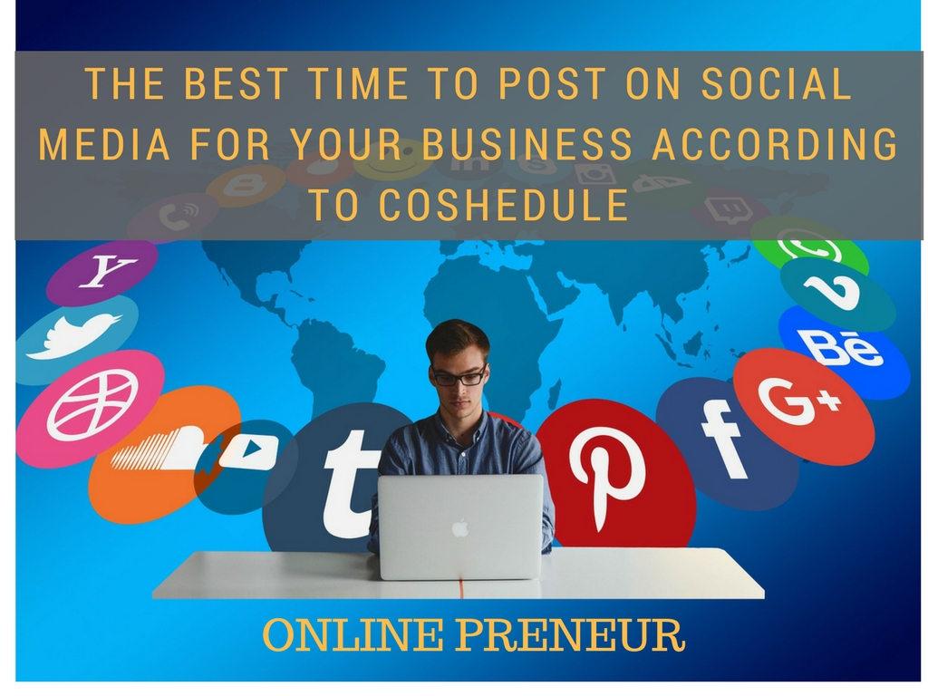 The Best time To Post On Social Media For Your Business According To CoShedule